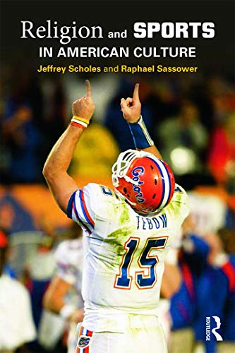 Religion and Sports in American Culture: Jeffrey Scholes