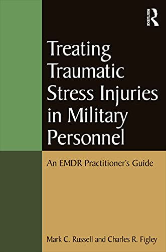 Treating Traumatic Stress Injuries in Military Personnel (Psychosocial Stress Series) (9780415645331) by Russell, Mark C.