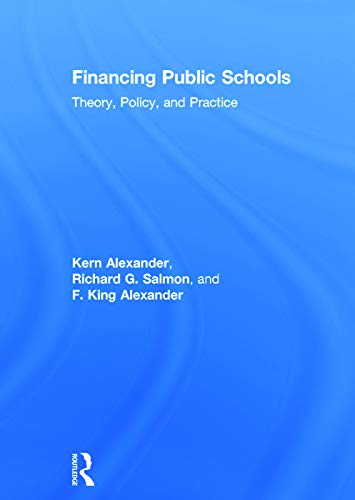 9780415645348: Financing Public Schools: Theory, Policy, and Practice