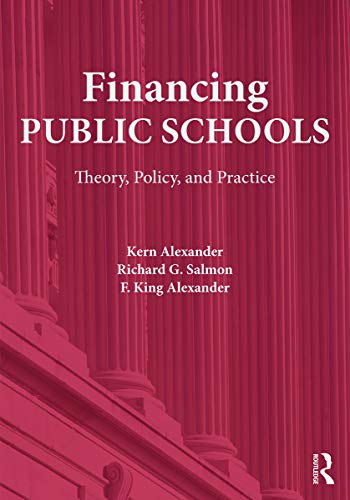 9780415645355: Financing Public Schools: Theory, Policy, and Practice