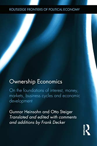 9780415645461: Ownership Economics: On the Foundations of Interest, Money, Markets, Business Cycles and Economic Development