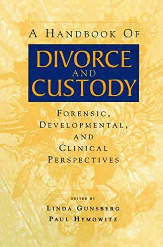 9780415645546: A Handbook of Divorce and Custody: Forensic, Developmental, and Clinical Perspectives