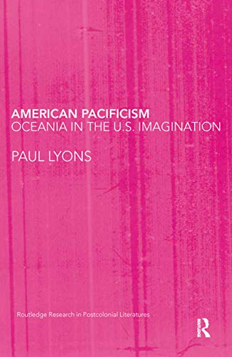 9780415645799: American Pacificism: Oceania in the U.S. Imagination