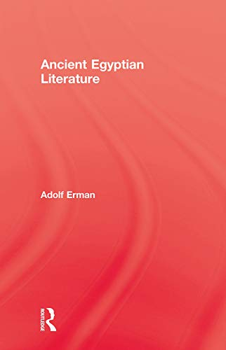 Ancient Egyptian Literature: Erman,Adolf