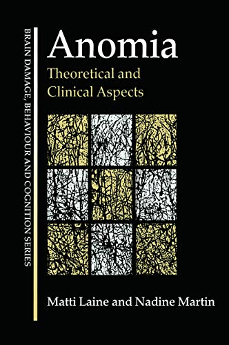 9780415645881: Anomia: Theoretical and Clinical Aspects (Brain, Behaviour and Cognition)