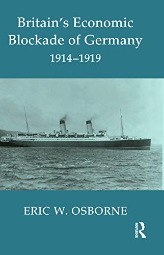 9780415646178: Britain's Economic Blockade of Germany, 1914-1919: 24 (Cass Series: Naval Policy and History)
