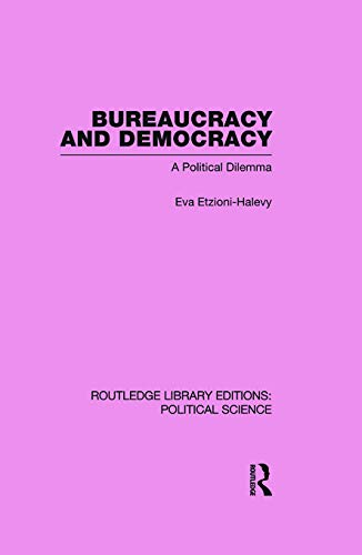 9780415646321: Bureaucracy and Democracy (Routledge Library Editions: Political Science Volume 7)