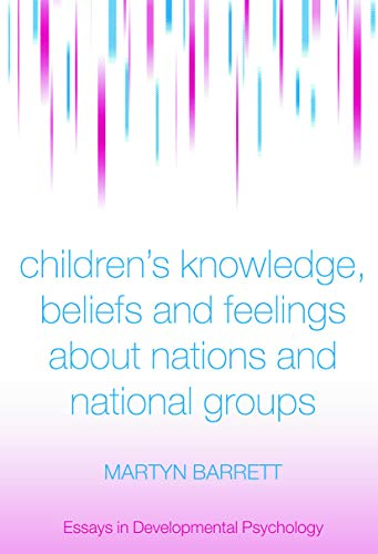 9780415646512: Children's Knowledge, Beliefs and Feelings about Nations and National Groups (Essays in Developmental Psychology)