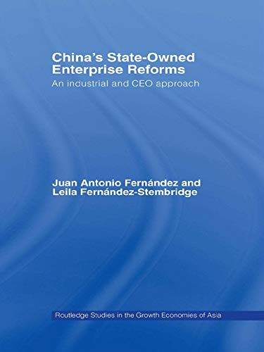 9780415646598: China's State Owned Enterprise Reforms: An Industrial and CEO Approach (Routledge Studies in the Growth Economies of Asia)