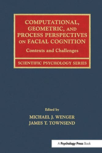 9780415646864: Computational, Geometric, and Process Perspectives on Facial Cognition: Contexts and Challenges (Scientific Psychology Series)