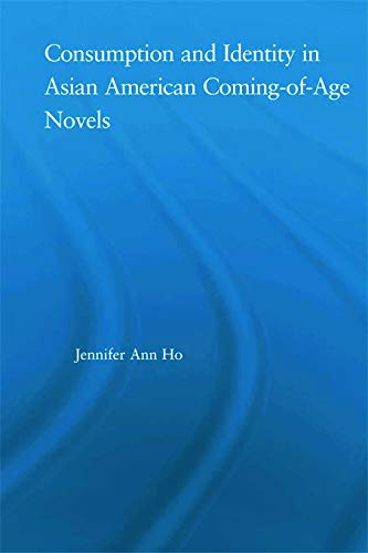9780415646949: Consumption and Identity in Asian American Coming-of-Age Novels (Studies in Asian Americans)