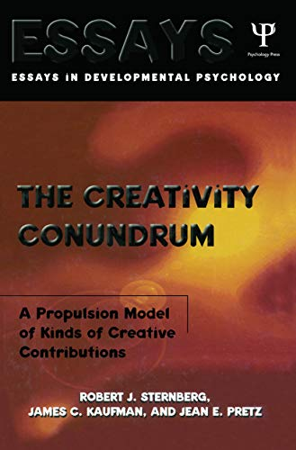 The Creativity Conundrum: A Propulsion Model of Kinds of Creative Contributions (Essays in Cognitive Psychology) (0415647096) by Sternberg, Robert J.; Kaufman, James C.; Pretz, Jean E.