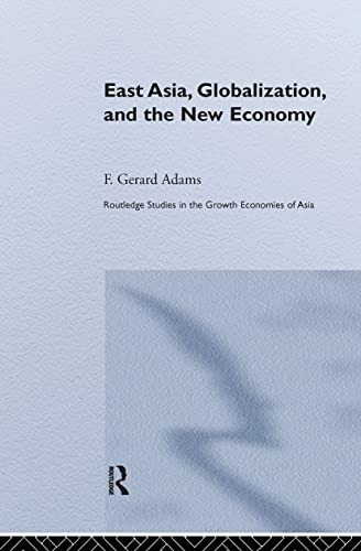 9780415647304: East Asia, Globalization and the New Economy (Routledge Studies in the Growth Economies of Asia)
