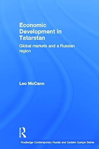 9780415647342: Economic Development in Tatarstan: Global Markets and a Russian Region (Routledge Contemporary Russia and Eastern Europe Series)