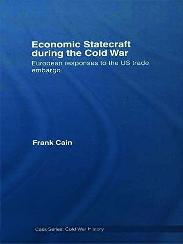 9780415647359: Economic Statecraft during the Cold War: European Responses to the US Trade Embargo (Cold War History)