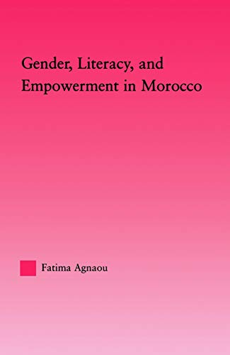 9780415647939: Gender, Literacy, and Empowerment in Morocco (Middle East Studies: History, Politics & Law)