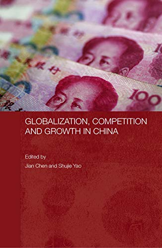 9780415648066: Globalization, Competition and Growth in China (Routledge Studies on the Chinese Economy)