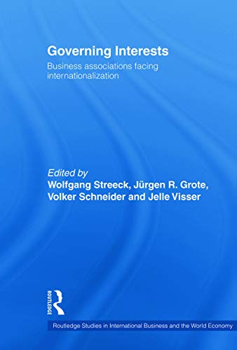 9780415648097: Governing Interests: Business Associations Facing Internationalism (Routledge Studies in International Business and the World Economy)