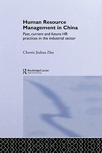 Human Resource Management in China: Past, Current: Zhu,Cherrie Jiuhua