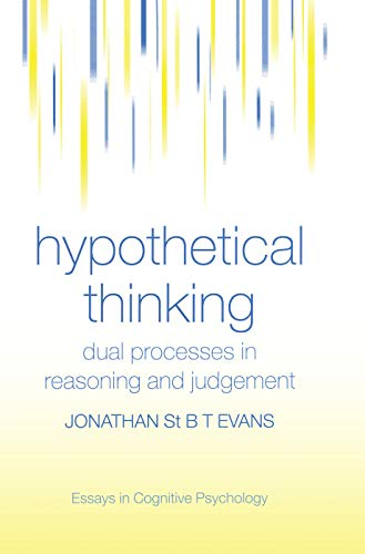 9780415648400: Hypothetical Thinking: Dual Processes in Reasoning and Judgement (Essays in Cognitive Psychology)
