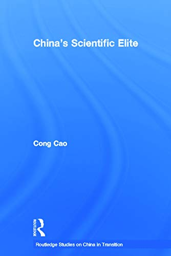 9780415648813: China's Scientific Elite (Routledge Studies on China in Transition)