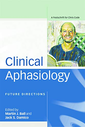 9780415648882: Clinical Aphasiology: Future Directions: A Festschrift for Chris Code