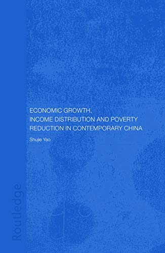 Economic Growth, Income Distribution and Poverty Reduction in Contemporary China: Yao, Shujie