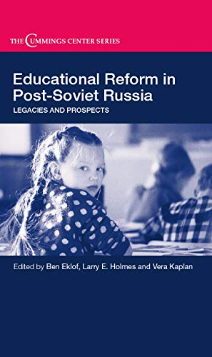 9780415649186: Educational Reform in Post-Soviet Russia: Legacies and Prospects (Cummings Center Series)