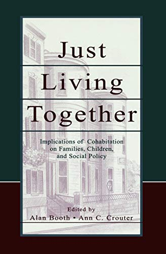 9780415649476: Just Living Together: Implications of Cohabitation on Families, Children, and Social Policy