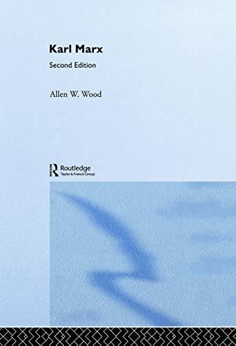 Karl Marx Arguments of the Philosophers: ALLEN WOOD