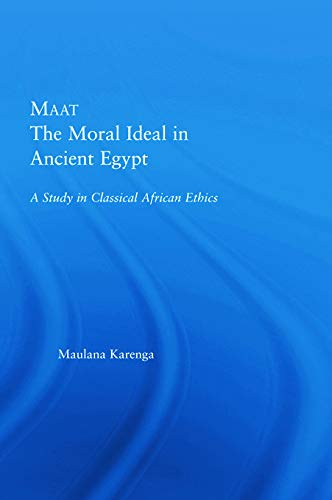 9780415649803: Maat, The Moral Ideal in Ancient Egypt: A Study in Classical African Ethics (African Studies)