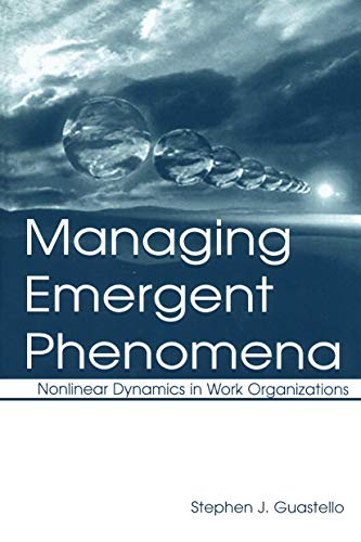 9780415649889: Managing Emergent Phenomena: Nonlinear Dynamics in Work Organizations