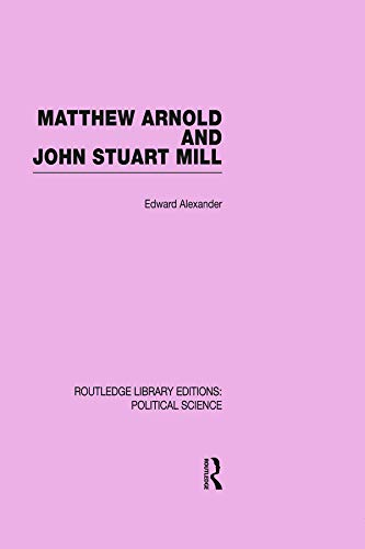 9780415649964: Matthew Arnold and John Stuart Mill (Routledge Library Editions: Political Science Volume 15)