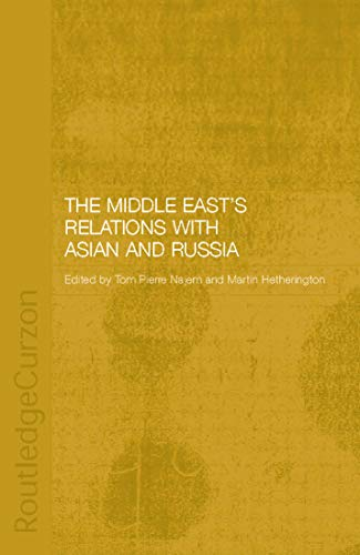 9780415650137: The Middle East's Relations with Asia and Russia (Durham Modern Middle East and Islamic World Series)