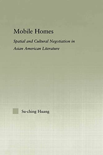 9780415650205: Mobile Homes: Spatial and Cultural Negotiation in Asian American Literature (Studies in Asian Americans)