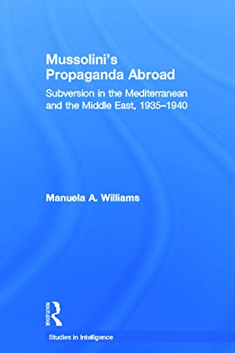 9780415650342: Mussolini's Propaganda Abroad (Studies in Intelligence)