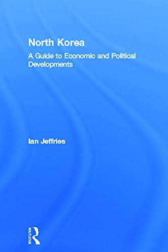 9780415650489: North Korea: A Guide to Economic and Political Developments (Guides to Economic and Political Developments in Asia)