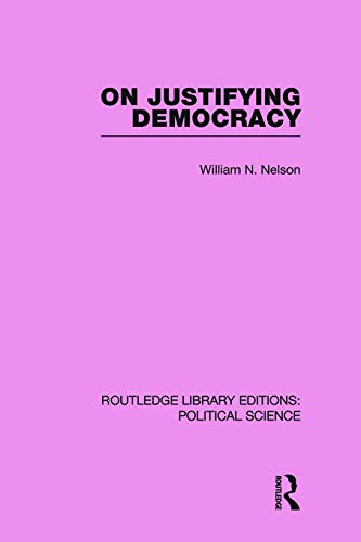 9780415650519: On Justifying Democracy (Routledge Library Editions:Political Science Volume 11)