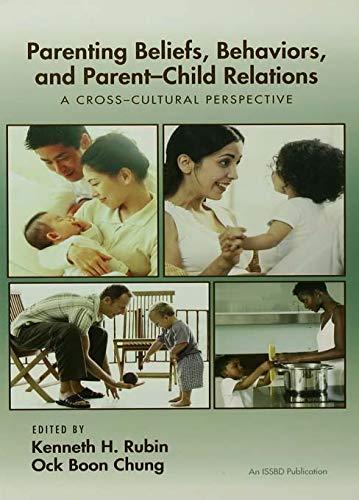 9780415650663: Parenting Beliefs, Behaviors, and Parent-Child Relations: A Cross-Cultural Perspective