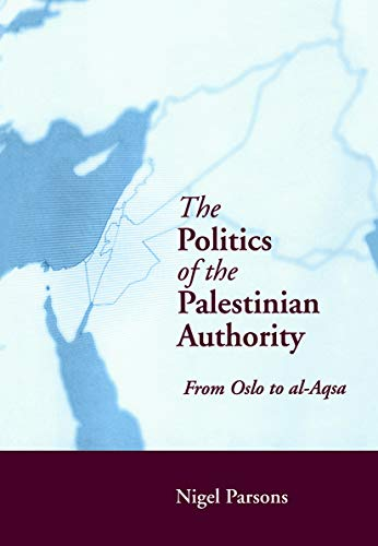9780415650991: The Politics of the Palestinian Authority: From Oslo to Al-Aqsa