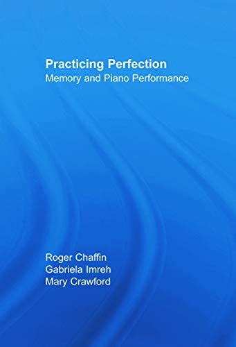 9780415651028: Practicing Perfection: Memory and Piano Performance (Expertise: Research and Applications Series)