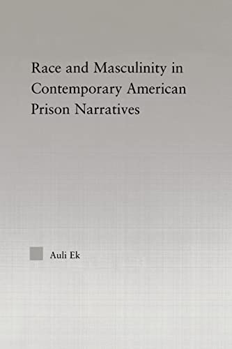 9780415651271: Race and Masculinity in Contemporary American Prison Narratives (Studies in African American History and Culture)