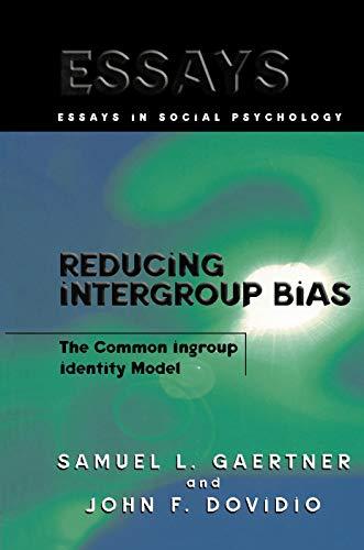 Reducing Intergroup Bias: The Common Ingroup Identity: Samuel L. Gaertner;