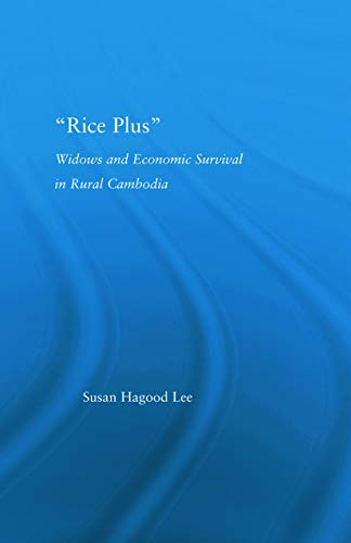 9780415651493: Rice Plus: Widows and Economic Survival in Rural Cambodia (New Approaches in Sociology)