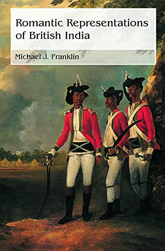 9780415651530: Romantic Representations of British India (Routledge Studies in Romanticism)
