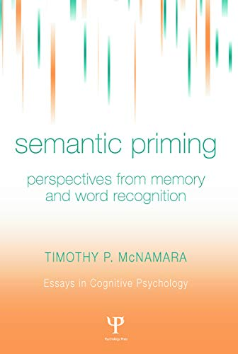 9780415651677: Semantic Priming: Perspectives from Memory and Word Recognition (Essays in Cognitive Psychology)