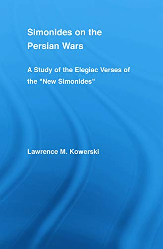 9780415651707: Simonides on the Persian Wars: A Study of the Elegiac Verses of the