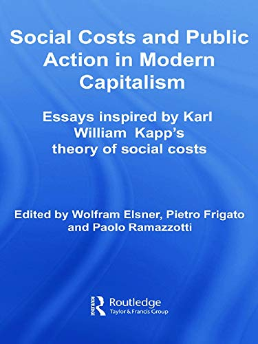 9780415651752: Social Costs and Public Action in Modern Capitalism: Essays Inspired by Karl William Kapp's Theory of Social Costs (Routledge Frontiers of Political Economy)