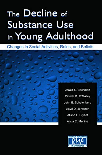 9780415652346: The Decline of Substance Use in Young Adulthood: Changes in Social Activities, Roles, and Beliefs (Research Monographs in Adolescence Series)