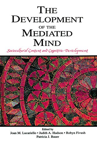 The Development of the Mediated Mind: Sociocultural